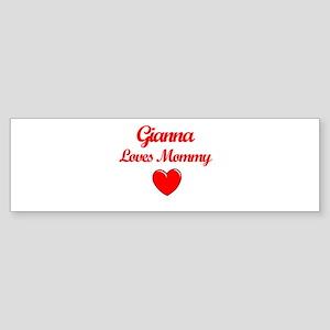 Gianna Loves Mommy Bumper Sticker