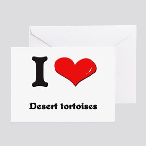 I love desert tortoises  Greeting Cards (Package o