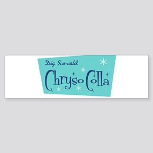 Chryso-Colla Bumper Sticker