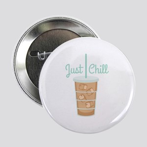 """Just Chill 2.25"""" Button"""