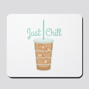 Just Chill Mousepad