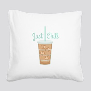 Just Chill Square Canvas Pillow