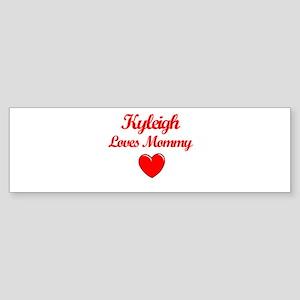 Kyleigh Loves Mommy Bumper Sticker