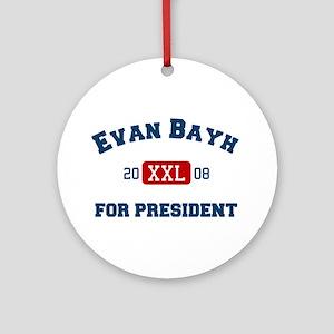 Evan Bayh for president Ornament (Round)
