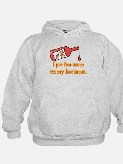 Put Hot Sauce on My Hot Sauce Hoodie