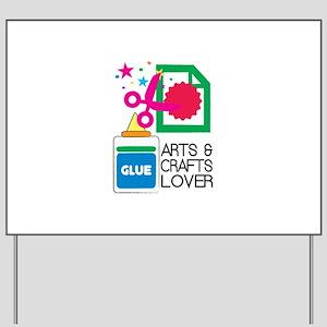 Arts & Crafts Lover Yard Sign