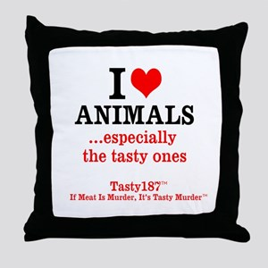 I Love Animals...esp. The Tasty Ones Throw Pillow
