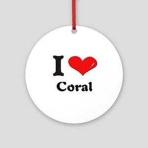 I love coral  Ornament (Round)