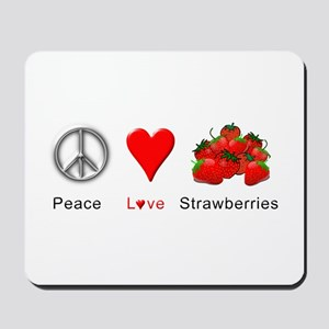 Peace Love Strawberries Mousepad