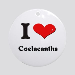 I love coelacanths  Ornament (Round)