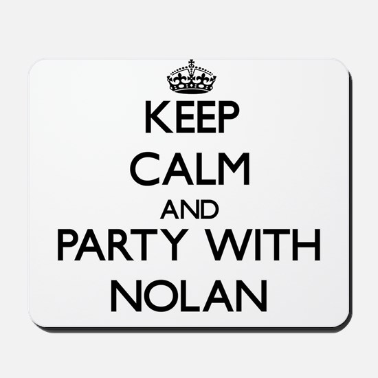 Keep calm and Party with Nolan Mousepad