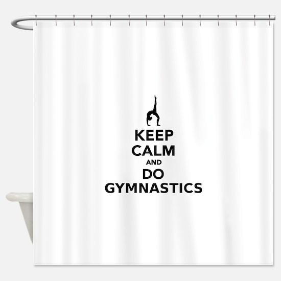 Keep calm and do Gymnastics Shower Curtain