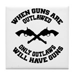 When Guns Are Outlawed Tile Coaster
