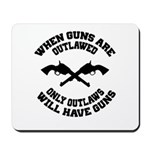 When Guns Are Outlawed Mousepad