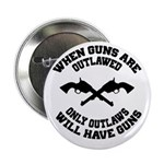 """When Guns Are Outlawed 2.25"""" Button"""