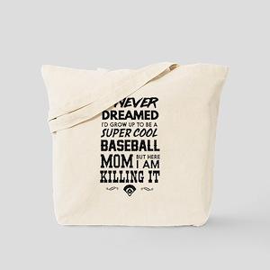 never dreamed baseball mom killing it Tote Bag