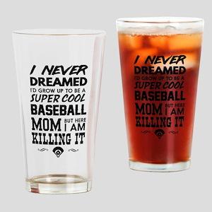 never dreamed baseball mom killing it Drinking Gla