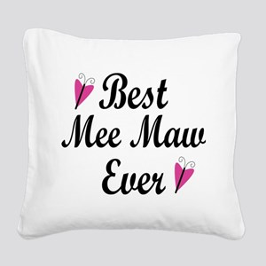 Best Mee Maw Ever Square Canvas Pillow