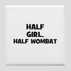 half girl, half wombat Tile Coaster