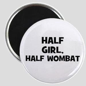"half girl, half wombat 2.25"" Magnet (10 pack)"
