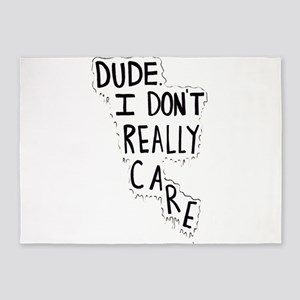 I Dont Care 5'x7'Area Rug