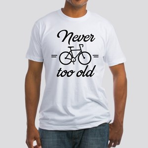 Never too old T-Shirt