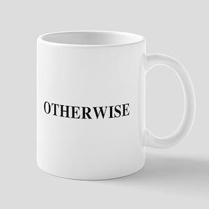 But This Says OTHERWISE! Mug