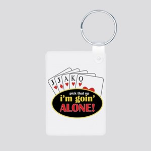 Pick That Up Im Goin Alone Keychains