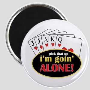 Pick That Up Im Goin Alone Magnets