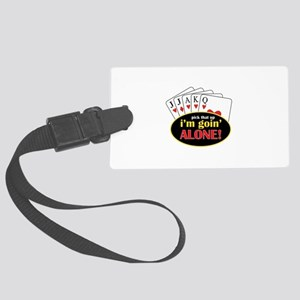 Pick That Up Im Goin Alone Luggage Tag