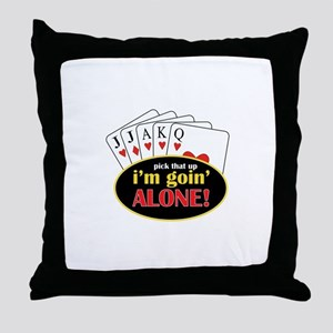 Pick That Up Im Goin Alone Throw Pillow