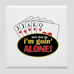 Pick That Up Im Goin Alone Tile Coaster