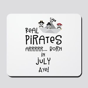 Real Pirates are born in JULY Mousepad