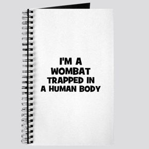 I'm a wombat trapped in a hum Journal