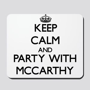 Keep calm and Party with Mccarthy Mousepad