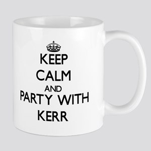 Keep calm and Party with Kerr Mugs