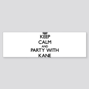 Keep calm and Party with Kane Bumper Sticker
