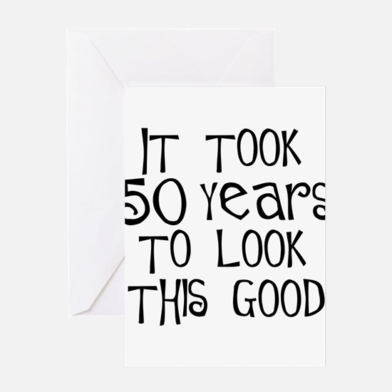 Cute 50th birthday sayings Greeting Card