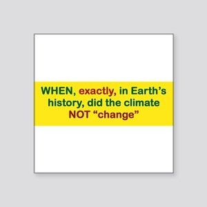 WHEN EXACTLY IN EARTHS HISTORY DID CLIMATE NOT CH