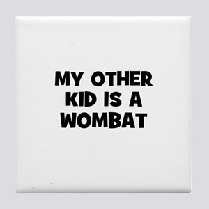 my other kid is a wombat Tile Coaster