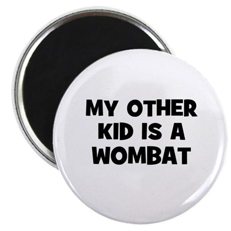 """my other kid is a wombat 2.25"""" Magnet (10 pack)"""