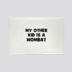 my other kid is a wombat Rectangle Magnet