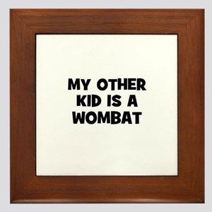 my other kid is a wombat Framed Tile