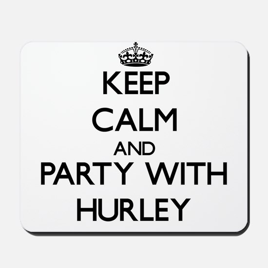Keep calm and Party with Hurley Mousepad