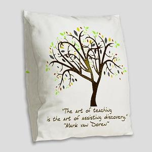 The Art Of Teaching Burlap Throw Pillow