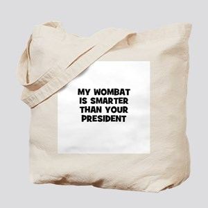 my wombat is smarter than you Tote Bag