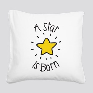 A Star is Born Square Canvas Pillow