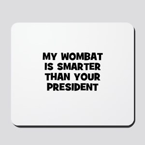 my wombat is smarter than you Mousepad