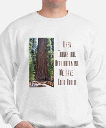 When Things are Overwhelming Sweatshirt