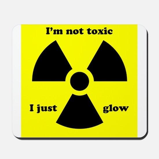 I'm not toxic I just glow Mousepad